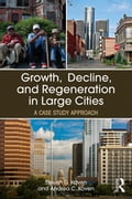 Growth, Decline, and Regeneration in Large Cities 384e8e46-5e5f-48b3-ac56-2d891eeb3286