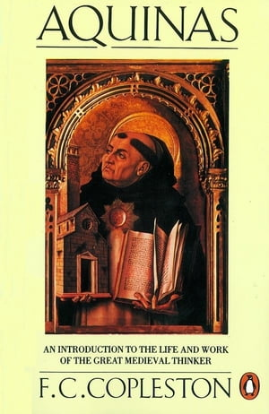 Aquinas An Introduction to the Life and Work of the Great Medieval Thinker