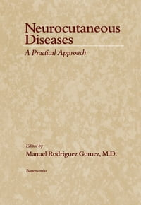 Neurocutaneous Diseases: A Practical Approach