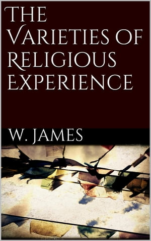 The Varieties of Religious Experience