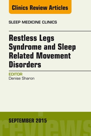 Restless Legs Syndrome and Movement Disorders,  An Issue of Sleep Medicine Clinics,