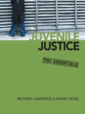 Juvenile Justice The Essentials