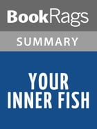 Your Inner Fish by Neil Shubin Summary & Study Guide by BookRags
