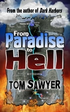 From Paradise to Hell by Tom Sawyer