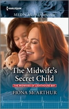 The Midwife's Secret Child by Fiona McArthur