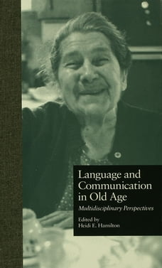 Language and Communication in Old Age: Multidisciplinary Perspectives