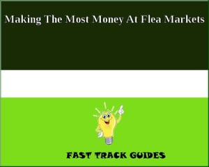 Making The Most Money At Flea Markets by Alexey