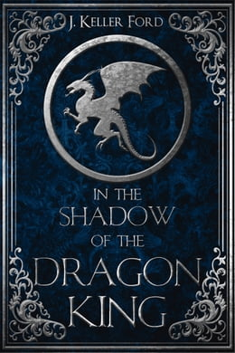 Book In the Shadow of the Dragon King by J. Keller Ford