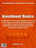 Investment Basics: The Wall Street Journal Investing Guidebook On How To Invest In Stocks, Invest Money, Investment Bas by Melanie T. Yuen