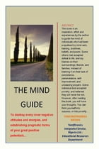 THE MIND GUIDE: To guide the mind of individuals who had been prejudiced by mind-sets, training, doctrines, beliefs, by Tamunofiniarisa Brown