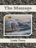 The Message by Louis Tracy