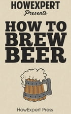 How to Brew Beer by HowExpert