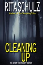 Cleaning Up by Rita Schulz