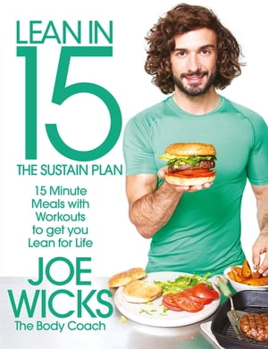 Lean in 15 - The Sustain Plan 15 Minute Meals and Workouts to Get You Lean for Life