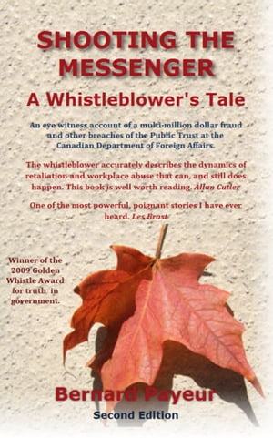 Shooting the Messenger A Whistleblower?s Tale