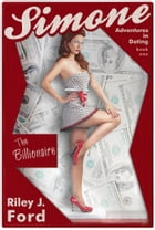 Romance: Simone: Adventures in Dating (The Billionaire: Book 1) by Riley J. Ford