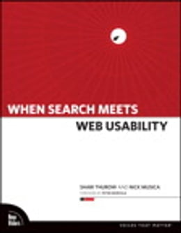Book When Search Meets Web Usability by Shari Thurow