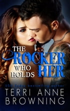 The Rocker Who Holds Her by Terri Anne Browning