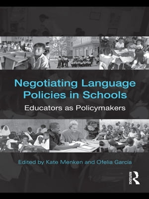 Negotiating Language Policies in Schools Educators as Policymakers