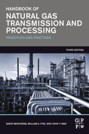 Handbook of Natural Gas Transmission and Processing Principles and Practices