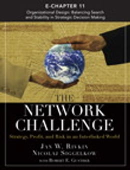 Book The Network Challenge (Chapter 11): Organizational Design: Balancing Search and Stability in… by Jan W. Rivkin