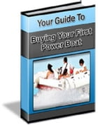 Your Guide To Buying Your First Powerboat by Anonymous