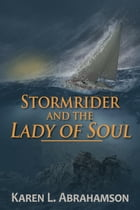 Stormrider and the Lady of Soul by Karen L. Abrahamson