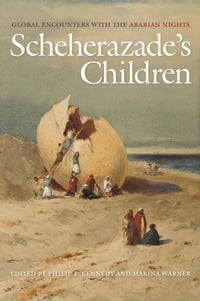 Scheherazade's Children: Global Encounters with the Arabian Nights