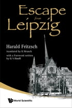 Escape from Leipzig by Harald Fritzsch