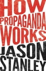 How Propaganda Works Cover Image