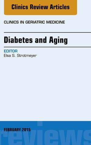 Diabetes and Aging,  An Issue of Clinics in Geriatric Medicine,