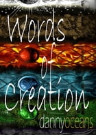 Words of Creation by Danny Oceans
