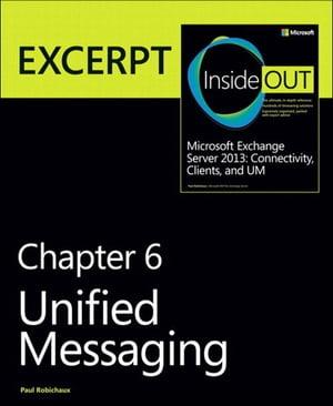 Unified Messaging EXCERPT from Microsoft Exchange Server 2013 Inside Out