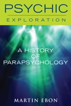 A History of Parapsychology by Martin Ebon