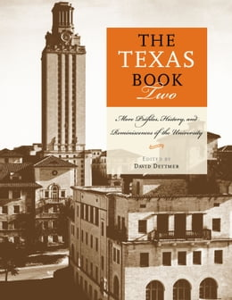 Book The Texas Book Two: More Profiles, History, and Reminiscences of the University by David Dettmer