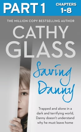 Book Saving Danny: Part 1 of 3 by Cathy Glass