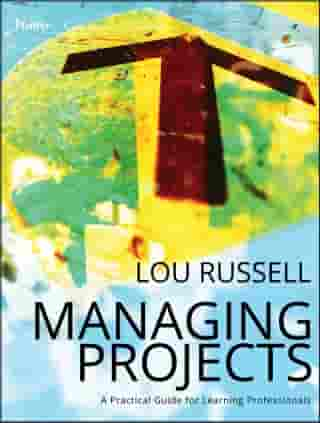 Managing Projects: A Practical Guide for Learning Professionals by Lou Russell