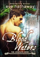 Blood Waters: The Complete Book by Eve Hathaway