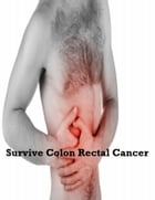 Survive Colon Rectal Cancer by V.T.