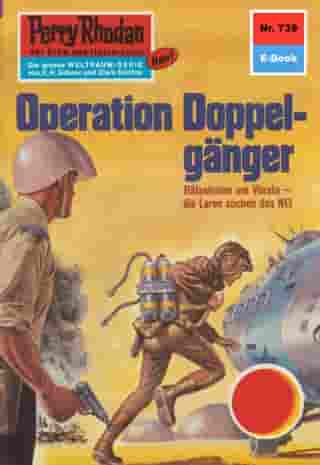 "Perry Rhodan 739: Operation Doppelgänger: Perry Rhodan-Zyklus ""Aphilie"" by H.G. Francis"