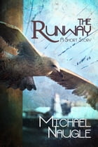 The Runway by Michael Naugle