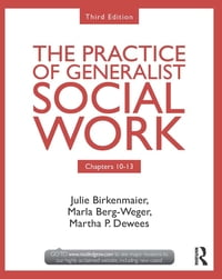 Chapters 10-13: The Practice of Generalist Social Work, Third Edition