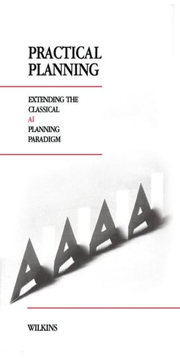 Book Practical Planning: Extending the Classical AI Planning Paradigm by Wilkins, David E.