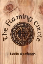 The Flaming Circle: A Reconstruction of the Old Ways of Britain and Ireland by Robin Artisson
