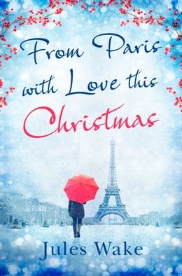 Book From Paris With Love This Christmas by Jules Wake