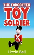 The Forgotten Toy Soldier 6a567ce6-c201-4d60-b854-1cd656a951ec