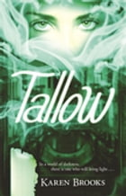 Tallow by Dr. Karen Brooks