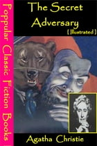 The Secret Adversary [ Illustrated ] by Agatha Christie