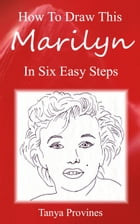How To Draw This Marilyn In Six Easy Steps by Tanya Provines
