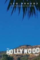 The Hollywood Sign: Fantasy and Reality of an American Icon by Leo Braudy